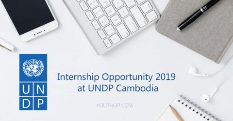 Internship Opportunity 2019 at UNDP Cambodia