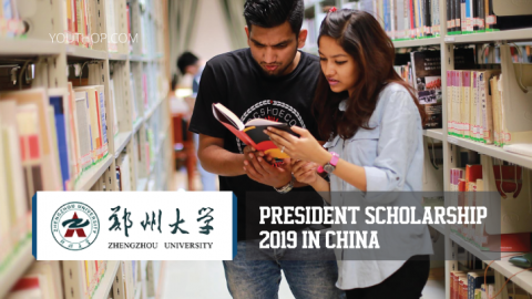 President Scholarship 2019 at Zhengzhou University (ZZU), China