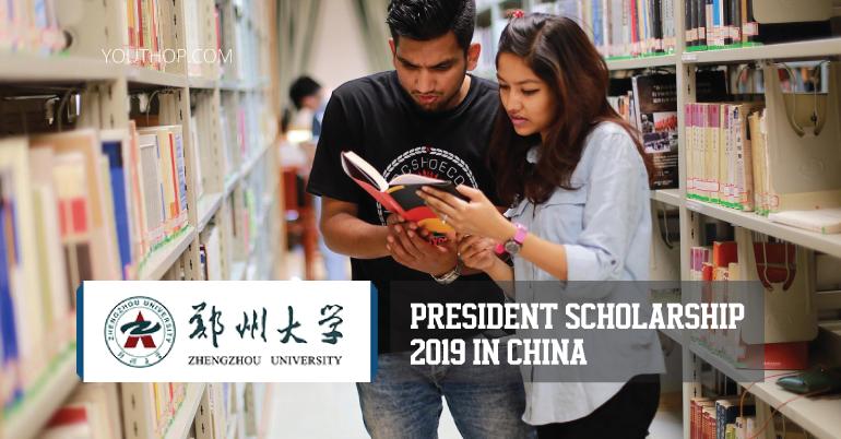 President Scholarship 2019 at Zhengzhou University (ZZU), China