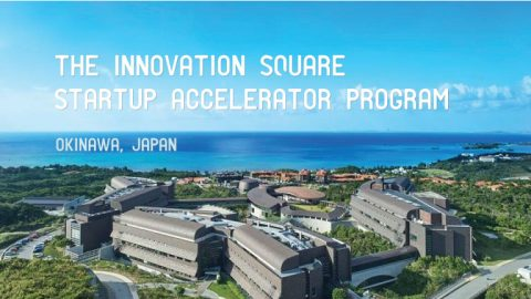 The Innovation Square Startup Accelerator Program in Okinawa, Japan