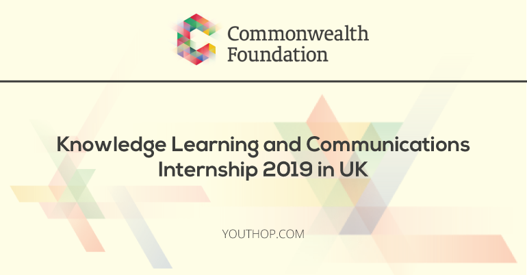 Commonwealth Foundation Internship 2019 in UK (Knowledge Learning and Communications team)
