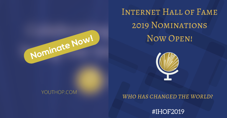 Call for Nominations: Internet Hall of Fame 2019