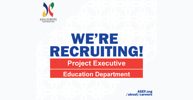 Join as a Project Executive at Asia-Europe Foundation (ASEF) in Singapore