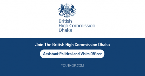 Join The British High Commission, Dhaka as Assistant Political and Visits Officer