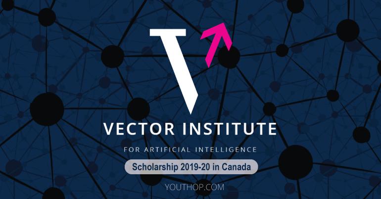 Vector Institute Scholarships 2019-20 in Canada