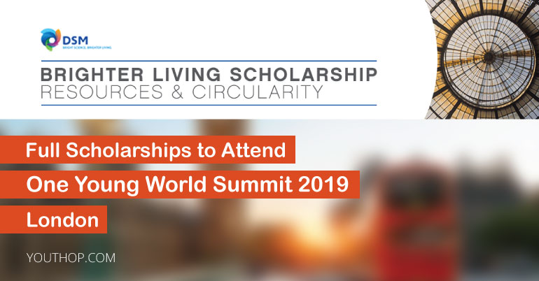 DSM Scholarships to Attend The One Young World 2019 in London
