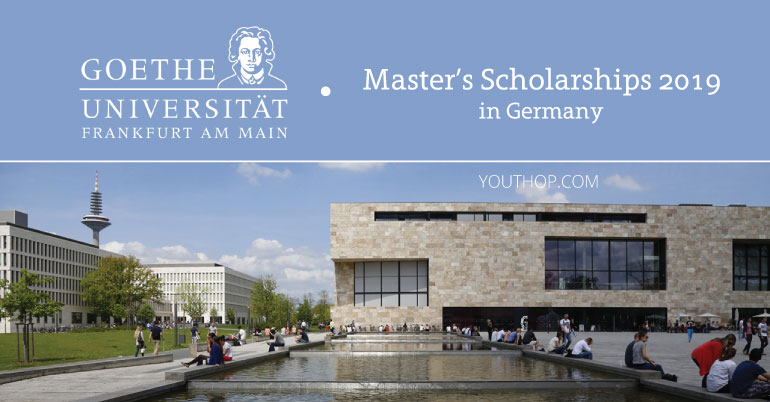 Goethe University Frankfurt Master Scholarships 2019 in Germany