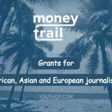 2019 Money Trail Grants for African, Asian and European Journalists