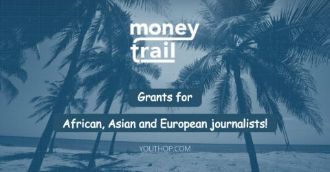 2020 Money Trail Grants for African, Asian and European Journalists