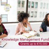 Knowledge Management Fund 2019 (Up to €15,000 Grants)