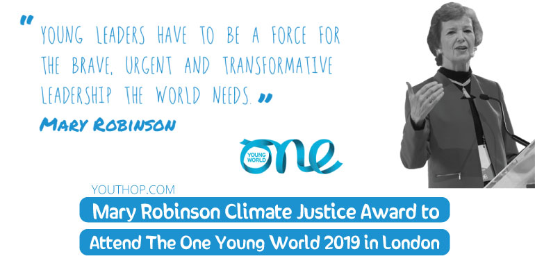 Mary Robinson Climate Justice Award to Attend The One Young World 2019 in London