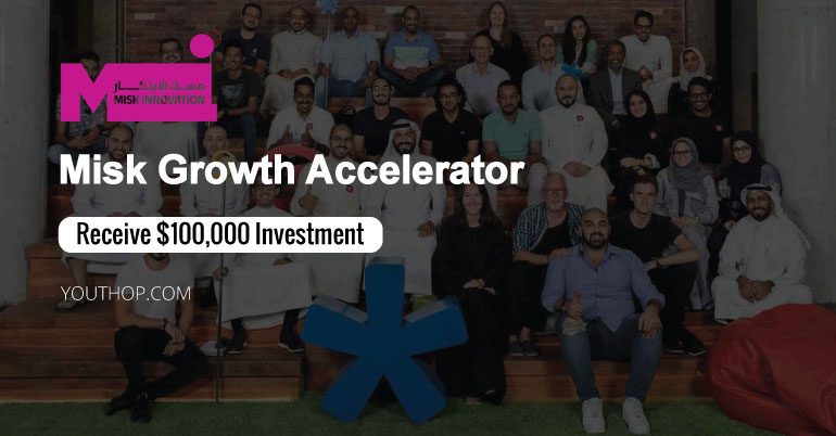 Misk Growth Accelerator 2019 in Saudi Arabia (Get a $100,000 Investment)