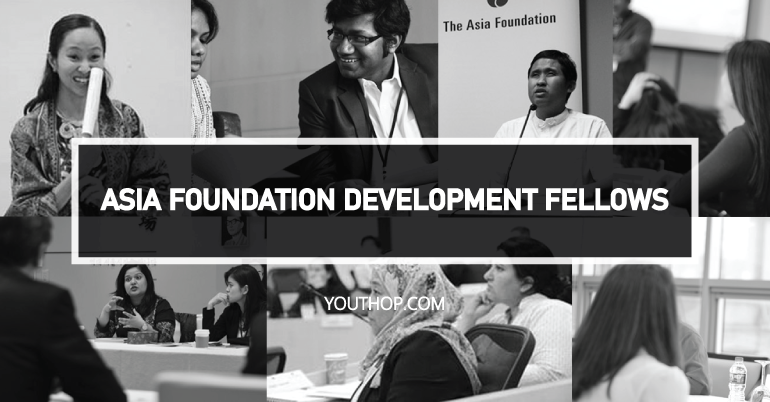 The Asia Foundation Development Fellows Program 2019