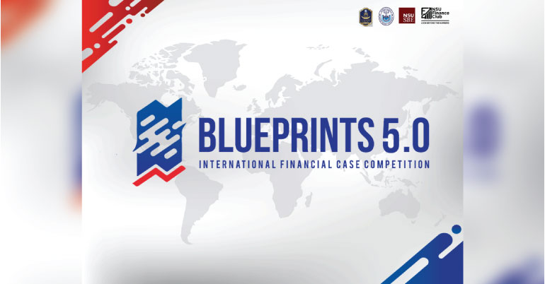 Blueprints-5.0--An-International-Financial-Case-Competition-in-Bangladesh-(Win-Prizes-Worth-BDT-3,50,000)