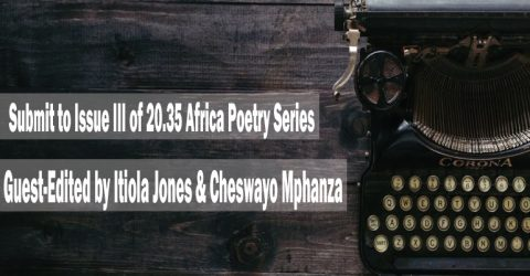 Call for submissions: African Poetry Anthology Issue III 2020