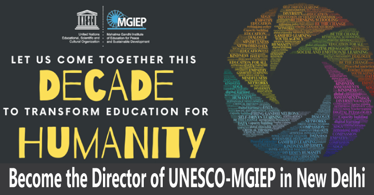 Become the Director of UNESCO-MGIEP in New Delhi