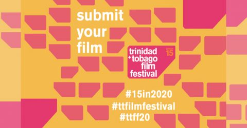 Call for Submissions: Trinidad and Tobago Film Festival 2020