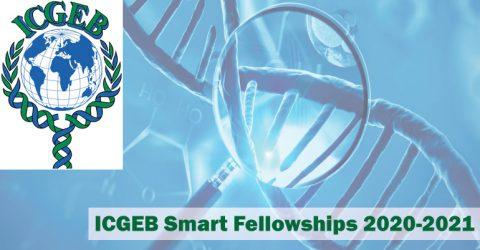 ICGEB Smart Fellowships 2020-2021 (Monthly Fellowship $800 to $1,500)