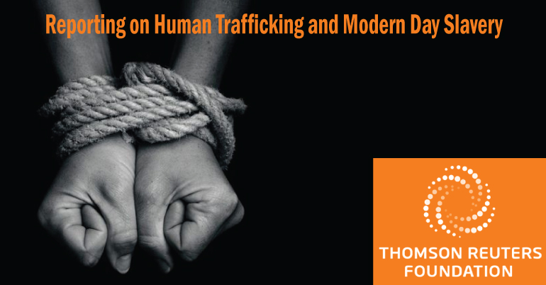 Reporting on Human Trafficking and Modern Day Slavery