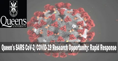 Queen's SARS CoV-2/COVID-19 Research Opportunity: Rapid Response (Funding $200,000)