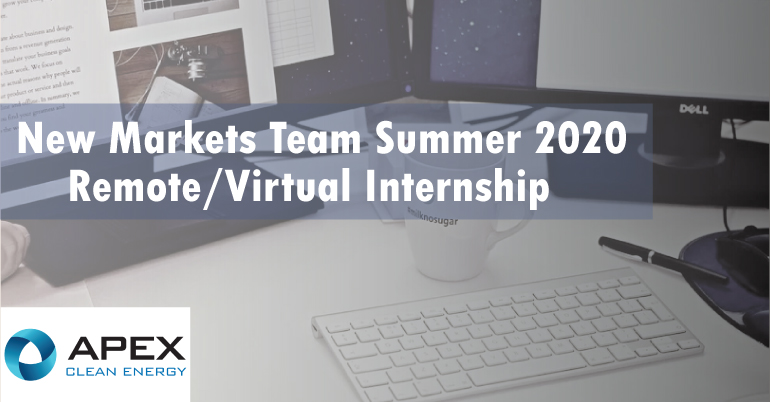 Apex Clean Energy New Markets Team Summer 2020 Internship