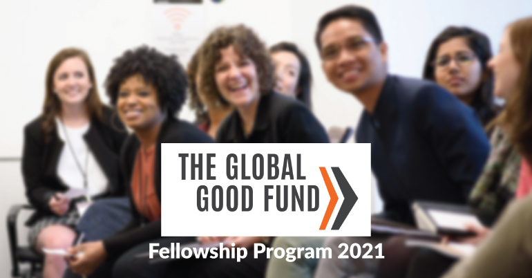 The Global Good Fund Fellowship Program 2021