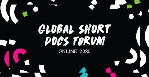 The Global Short Docs Forum 2020