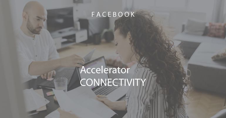Facebook Accelerator: Connectivity