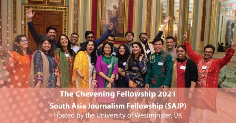 The Chevening Fellowship: South Asia Journalism 2021 in UK