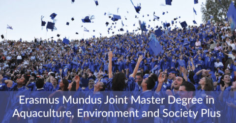Erasmus Mundus Joint Master Degree in Aquaculture, Environment and Society Plus 2021