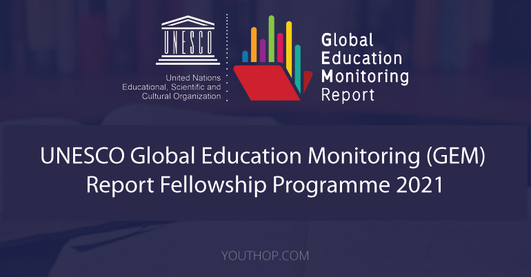 UNESCO Global Education Monitoring (GEM) Report Fellowship Programme 2021