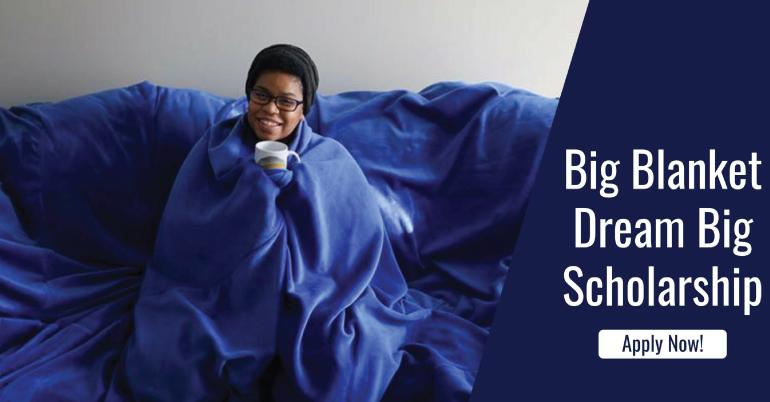 Big Blanket Dream Big Scholarship