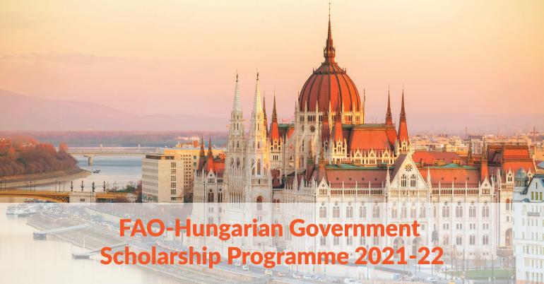 FAO-Hungarian Government Scholarship Programme 2021-22