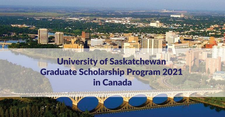 University of Saskatchewan Graduate Scholarship Program 2021 in Canada