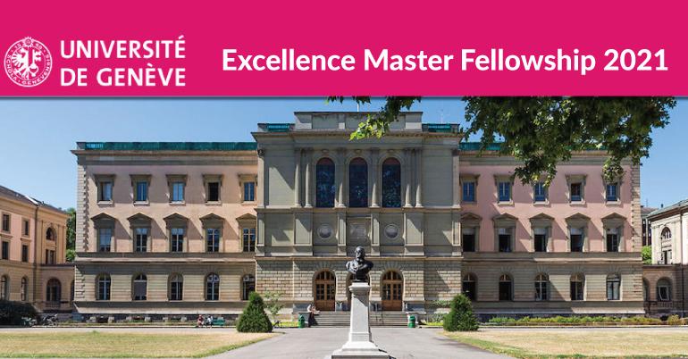 University of Geneva Excellence Master Fellowship 2021