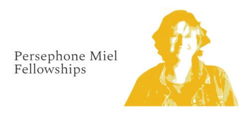Persephone Miel Fellowship Program 2021