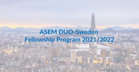 ASEM DUO-Sweden Fellowship Program 2021/2022