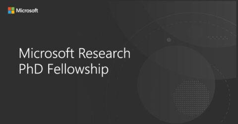 Microsoft Research PhD Fellowship 2021 – Microsoft Research