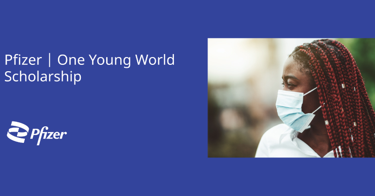 Pfizer – One Young World Scholarship 2021