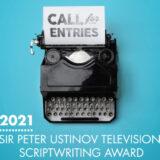 Sir Peter Ustinov Television Scriptwriting Award 2021