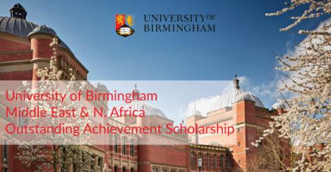University of Birmingham Middle East & N. Africa Outstanding Achievement Scholarship 2021