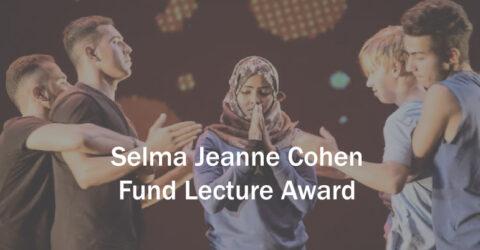 Selma Jeanne Cohen Fund Lecture Award 2021