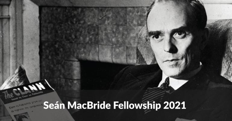 Seán MacBride Fellowship 2021