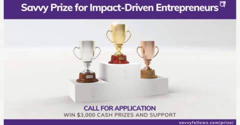 Savvy Prize 2022 for Impact-Driven Entrepreneurs (Win $3,000 Cash Prizes and Support)