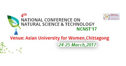 4th National Conference on Natural Science and Technology 2017 in AUW, Chittagong