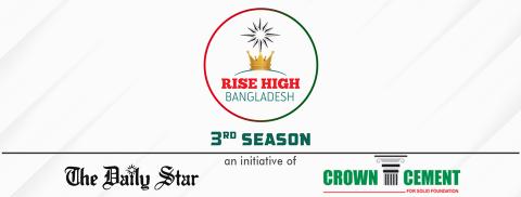 Rise High Bangladesh 3rd Season by Crown Cement & The Daily Star 2018