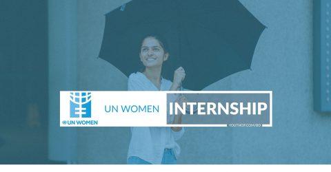 UN Women is looking for Communications Intern 2021 in Cox's Bazar