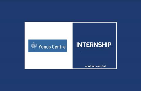 Internship Opportunity at YUNUS CENTRE 2019 in Dhaka