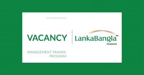 Opportunity as a Management Trainee at LankaBangla Finance Limited