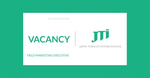 Job Opportunity as Field Marketing Executive at Japan Tobacco International(JTI),2019,Dhaka